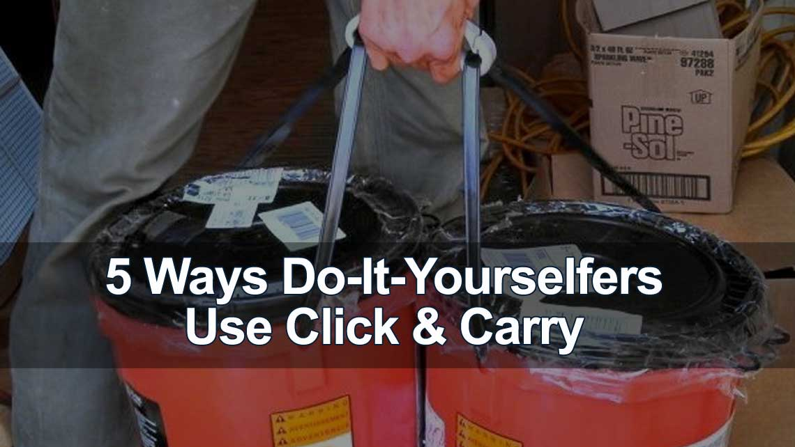Cllick & Carry: 5 Ways Do-It-Yourselfers Use Click & Carry